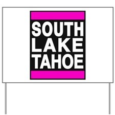 south lake tahoe 1 pink Yard Sign