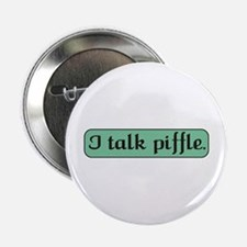 I Talk Piffle Button