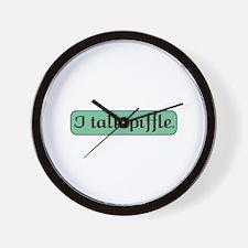 I Talk Piffle Wall Clock