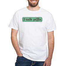 I Talk Piffle Shirt