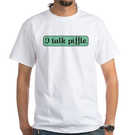 I Talk Piffle White T-Shirt