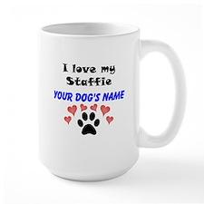 Custom I Love My Staffie Mug