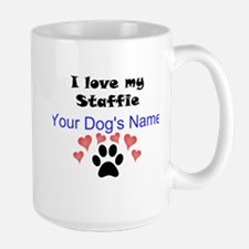 Custom I Love My Staffie Mug
