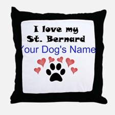 Custom I Love My St. Bernard Throw Pillow