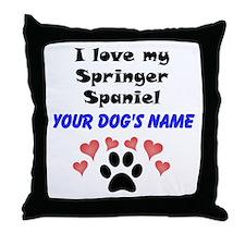 Custom I Love My Springer Spaniel Throw Pillow