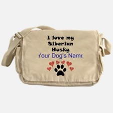 Custom I Love My Siberian Husky Messenger Bag