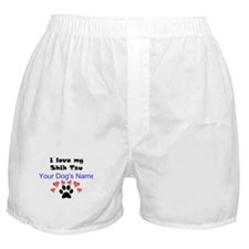 Custom I Love My Shih Tzu Boxer Shorts