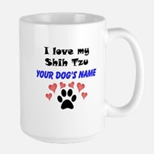 Custom I Love My Shih Tzu Mug