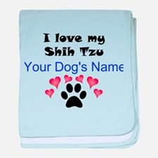 Custom I Love My Shih Tzu baby blanket