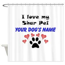 Custom I Love My Shar Pei Shower Curtain
