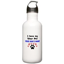 Custom I Love My Shar Pei Water Bottle