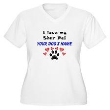 Custom I Love My Shar Pei Plus Size T-Shirt