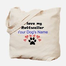 Custom I Love My Rottweiler Tote Bag