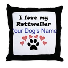 Custom I Love My Rottweiler Throw Pillow