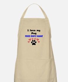 Custom I Love My Pug Apron