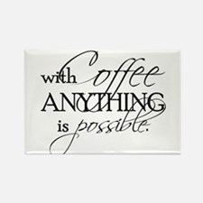 With coffee anything is possible. Rectangle Magnet