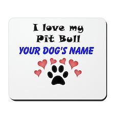 Custom I Love My Pit Bull Mousepad