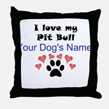 Custom I Love My Pit Bull Throw Pillow