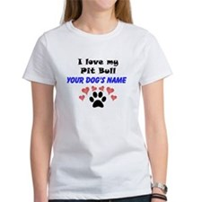Custom I Love My Pit Bull T-Shirt