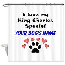 Custom I Love My King Charles Spaniel Shower Curta