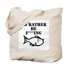 id rather be fishing Tote Bag