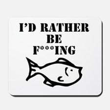 id rather be fishing Mousepad