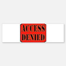 ACCESS DENIED Bumper Bumper Bumper Sticker