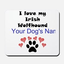 Custom I Love My Irish Wolfhound Mousepad