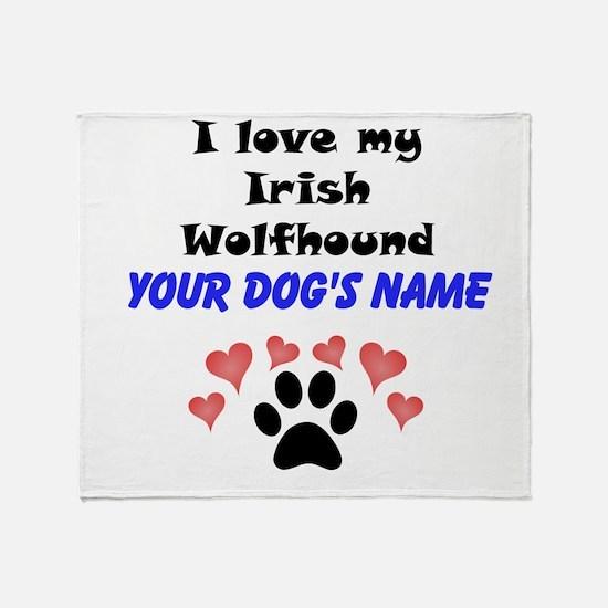 Custom I Love My Irish Wolfhound Throw Blanket