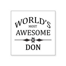 "World's Most Awesome DON Square Sticker 3"" x 3"""