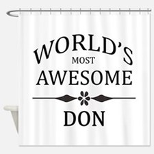 World's Most Awesome DON Shower Curtain