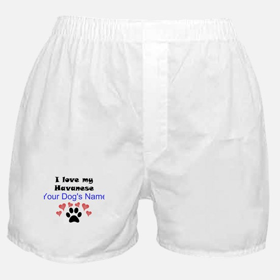 Custom I Love My Havanese Boxer Shorts