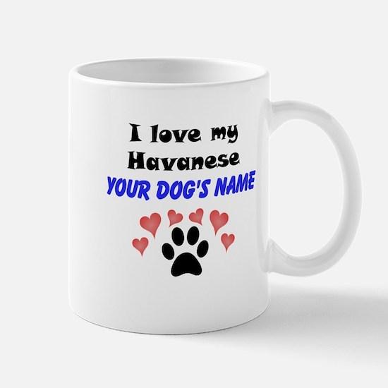 Custom I Love My Havanese Mug