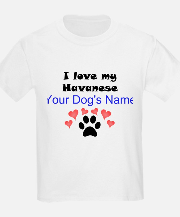 Custom I Love My Havanese T-Shirt