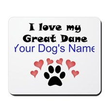 Custom I Love My Great Dane Mousepad
