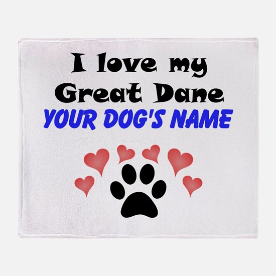 Custom I Love My Great Dane Throw Blanket