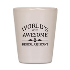 World's Most Awesome Dental Assistant Shot Glass