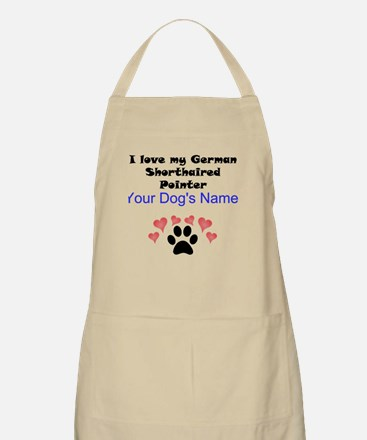 Custom I Love My German Shorthaired Pointer Apron