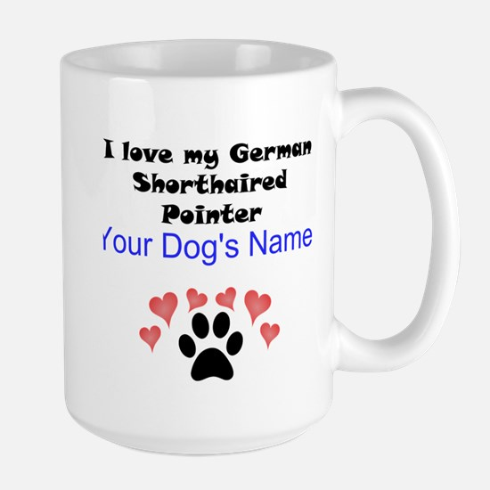 Custom I Love My German Shorthaired Pointer Mug