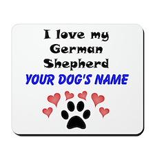 Custom I Love My German Shepherd Mousepad