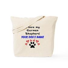 Custom I Love My German Shepherd Tote Bag