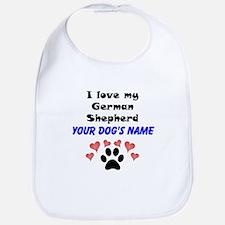 Custom I Love My German Shepherd Bib