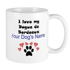 Custom I Love My Dogue de Bordeaux Mug