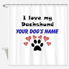 Custom I Love My Dachshund Shower Curtain