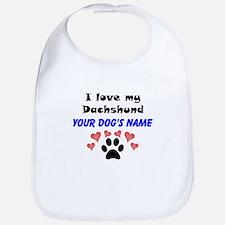 Custom I Love My Dachshund Bib