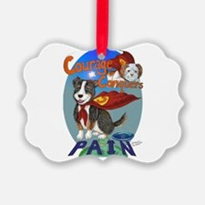 Courage Conquers Pain Ornament