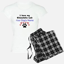Custom I Love My Chocolate Lab Pajamas