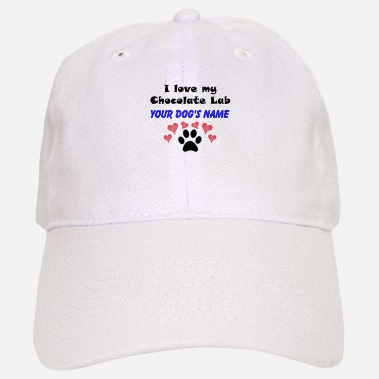 Custom I Love My Chocolate Lab Baseball Baseball Baseball Cap