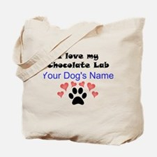 Custom I Love My Chocolate Lab Tote Bag