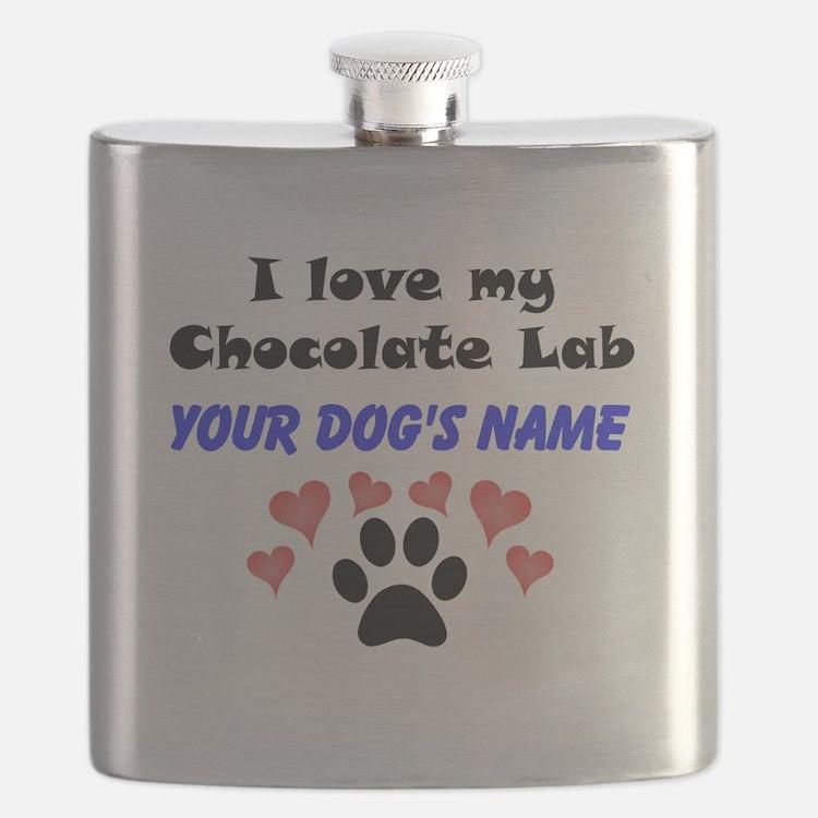 Custom I Love My Chocolate Lab Flask
